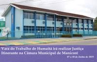 Vara do Trabalho de Humaitá irá realizar Justiça Itinerante na Câmara Municipal de Manicoré
